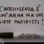 6xxx9nic2h-l-intelligenza-e-un-arma-ma-voi-siete-pacifisti_b